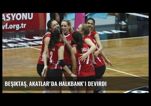 Beşiktaş, Akatlar'da Halkbank'ı devirdi