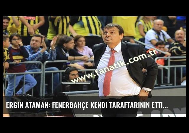 Ergin Ataman: Fenerbahçe kendi taraftarının ettiği küfürlere baksın