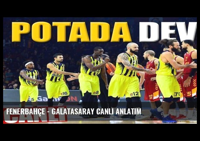 Fenerbahçe - Galatasaray canlı anlatım