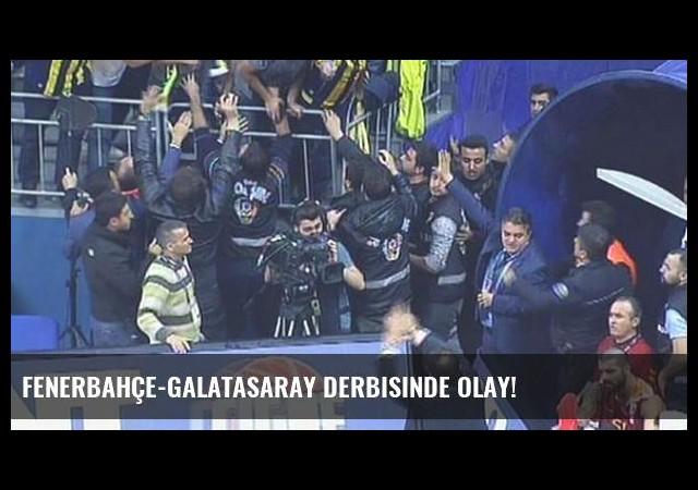 Fenerbahçe-Galatasaray derbisinde olay!