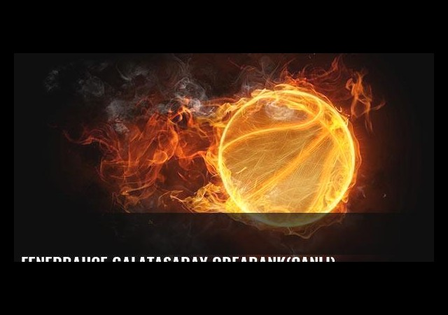 Fenerbahçe Galatasaray Odeabank(Canlı)