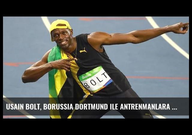 Usain Bolt, Borussia Dortmund ile Antrenmanlara Çıkmaya Hazırlanıyor