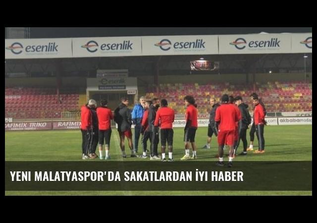 Yeni Malatyaspor'da Sakatlardan İyi Haber