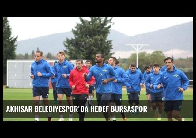 Akhisar Belediyespor'da Hedef Bursaspor