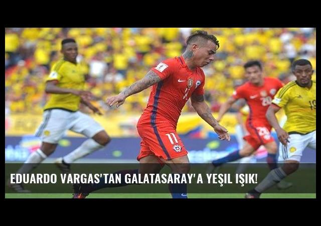 Eduardo Vargas'tan Galatasaray'a yeşil ışık!
