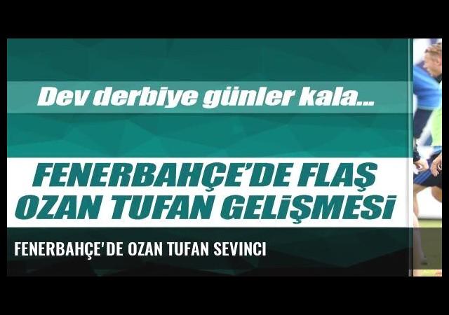 Fenerbahçe'de Ozan Tufan sevinci