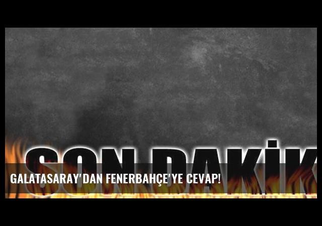 Galatasaray'dan Fenerbahçe'ye cevap!