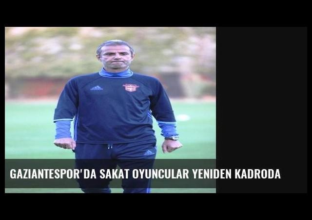 Gaziantespor'da Sakat Oyuncular Yeniden Kadroda