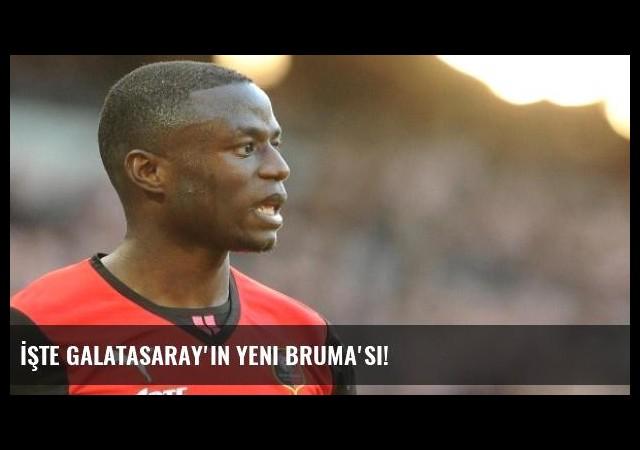 İşte Galatasaray'ın Yeni Bruma'sı!