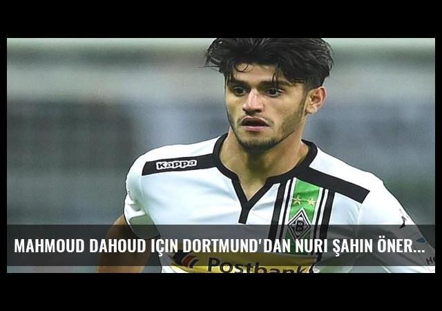 Mahmoud Dahoud için Dortmund'dan Nuri Şahin önerisi