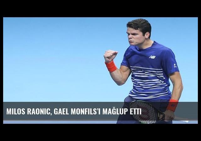 Milos Raonic, Gael Monfils'i mağlup etti
