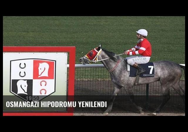 Osmangazi Hipodromu yenilendi