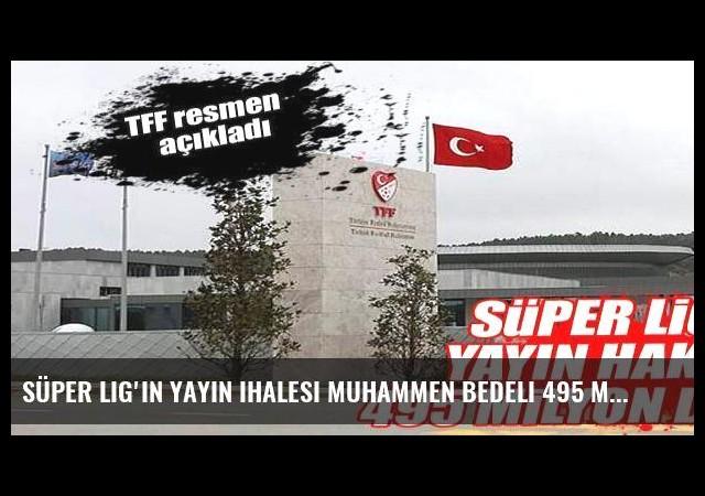 Süper Lig'in yayın ihalesi muhammen bedeli 495 milyon dolar
