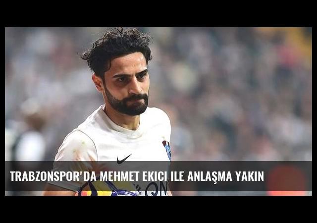 Trabzonspor'da Mehmet Ekici ile anlaşma yakın