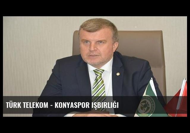 Türk Telekom - Konyaspor işbirliği