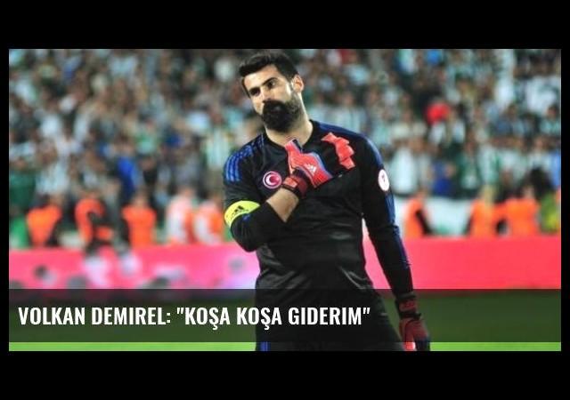Volkan Demirel: 'Koşa Koşa Giderim'
