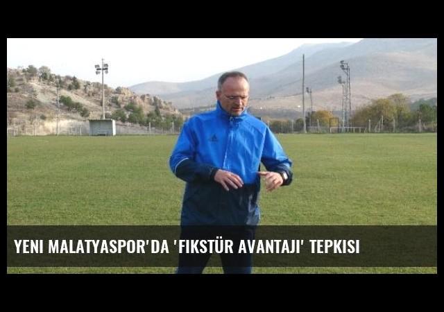Yeni Malatyaspor'da 'Fikstür Avantajı' Tepkisi