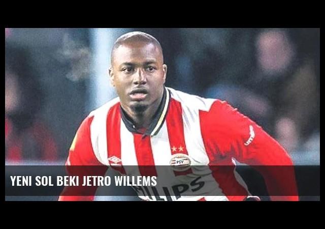 Yeni sol beki Jetro Willems