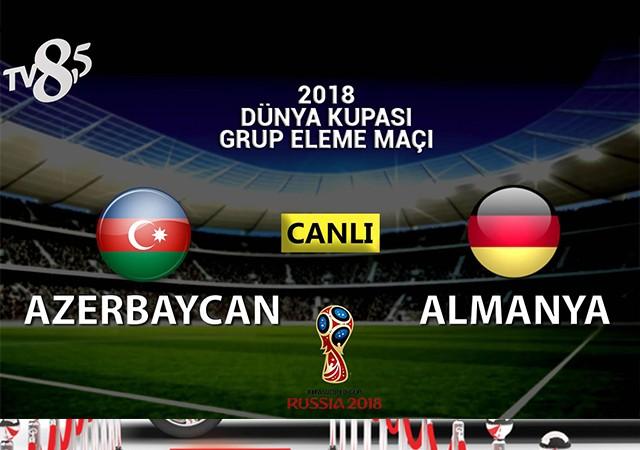 Azerbaycan - Almanya maçı canlı yayınla TV8,5'ta!