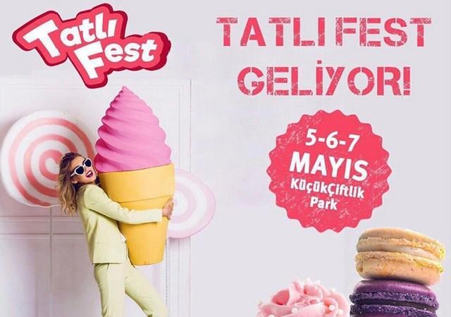 TatlıFest 5-7 Mayıs'ta İstanbul KüçükÇiftlik Park'ta