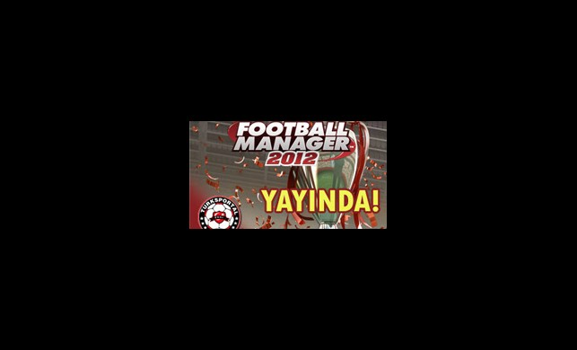 Football Manager 2012 Çıktı