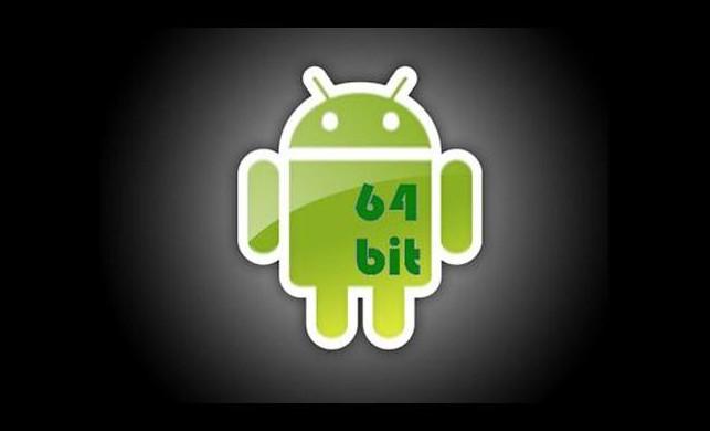 64bit Android telefonlar geliyor