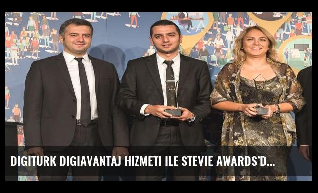 Digiturk Digiavantaj hizmeti ile Stevie Awards'da zirvede yer aldı
