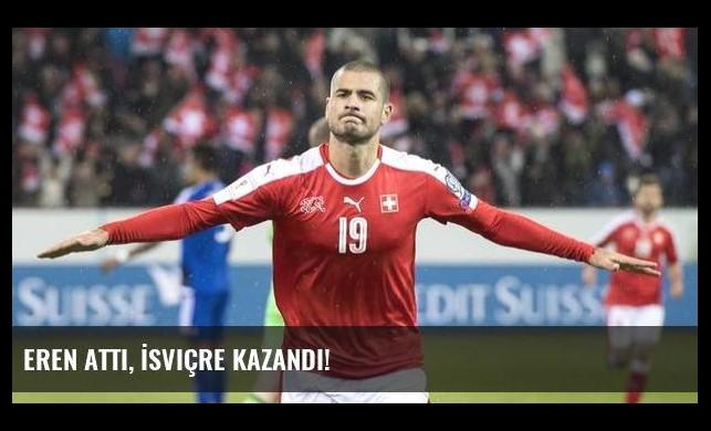 Eren attı, İsviçre kazandı!