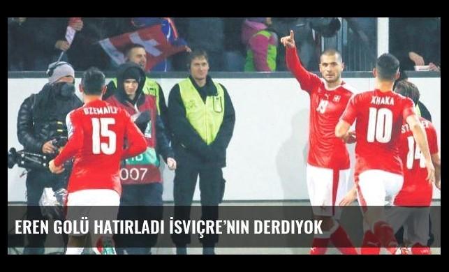 Eren golü hatırladı İsviçre'nin Derdiyok