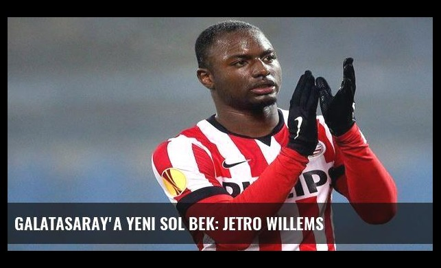 Galatasaray'a yeni sol bek: Jetro Willems