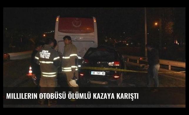 Millilerin otobüsü ölümlü kazaya karıştı