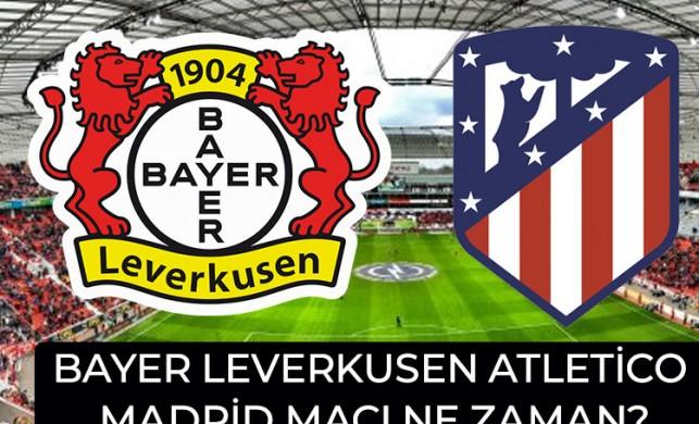 Bayer Leverkusen Atletico Madrid canlı izle | Leverkusen Madrid maçı hangi kanalda?