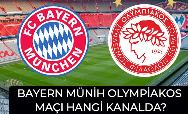 Bayern Münih Olympiakos maçı canlı izle | Bayern Münih Olympiakos maçı hangi kanalda?