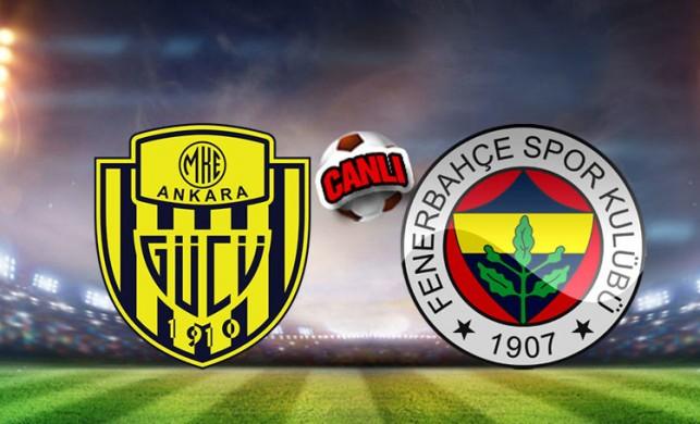 Ankaragücü - Fenerbahçe maçı canlı izle | Ankaragücü FB maçı ilk onbirleri açıklandı!
