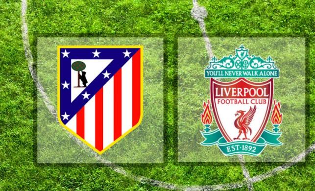Atletico Madrid - Liverpool maçı ne zaman, saat kaçta, hangi kanalda?