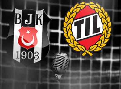 Beşiktaş-Tromsö (Canlı Anlatım)