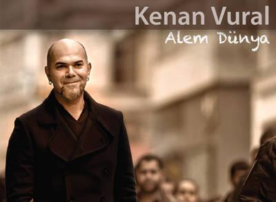 Kenan Vural'dan İlk Solo Albüm: Alem Dünya