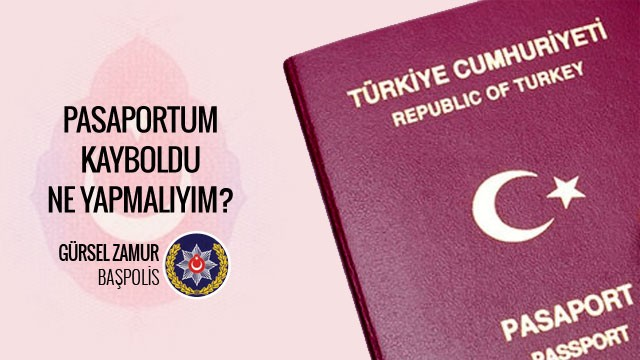 Pasaportum kayboldu, ne yapabilirim?
