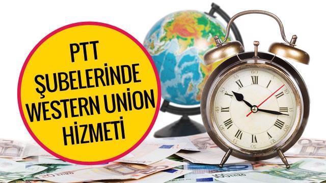 PTT şubelerinden Western Union hizmeti alabilirsiniz