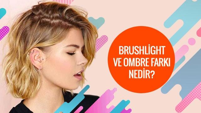 Brushlight ve ombre farkı nedir?