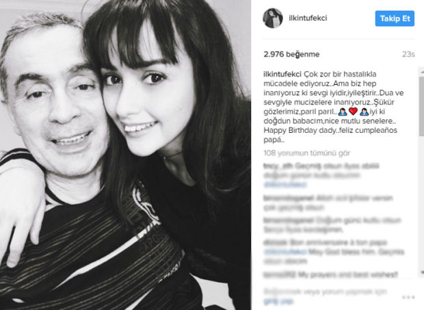 Oyuncu İlkin Tüfekçi babasının doğum günü nedeniyle sosyal medya hesabından duygusal bir mesaj yayınladı