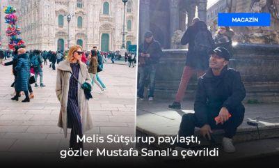 Melis Sütşurup paylaştı, gözler Mustafa Sanal'la çevrildi