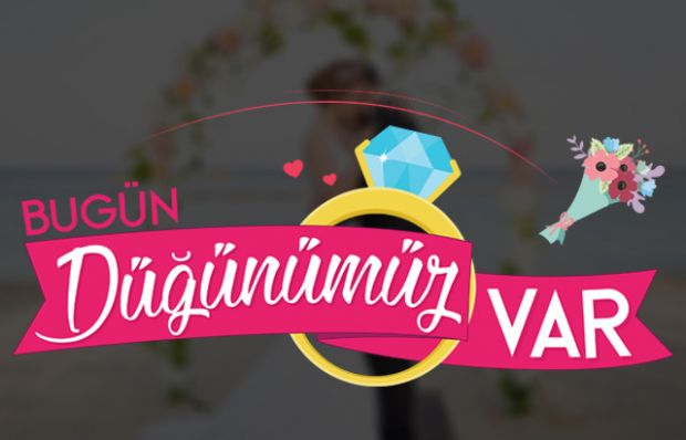 'Bugün Düğünümüz Var' için başvurular başladı!
