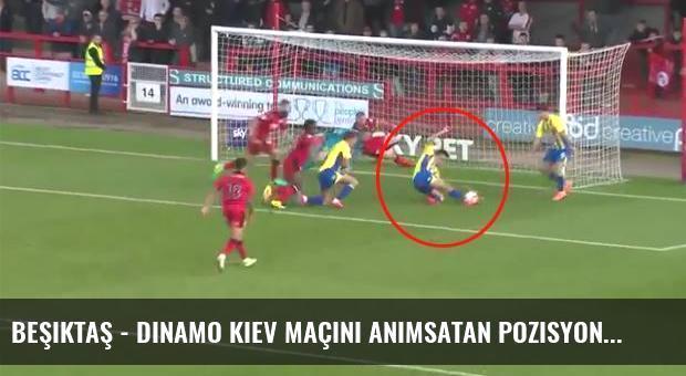 Beşiktaş - Dinamo Kiev maçını anımsatan pozisyon