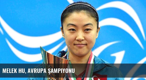 Melek Hu, Avrupa Şampiyonu