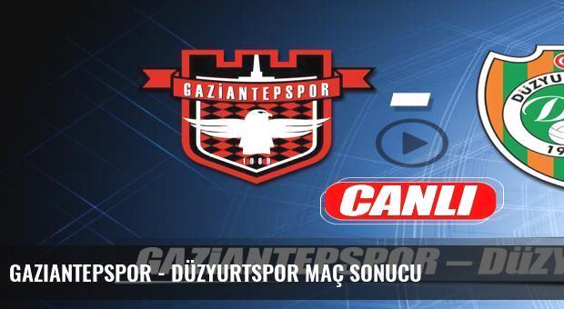 Gaziantepspor - Düzyurtspor maç sonucu