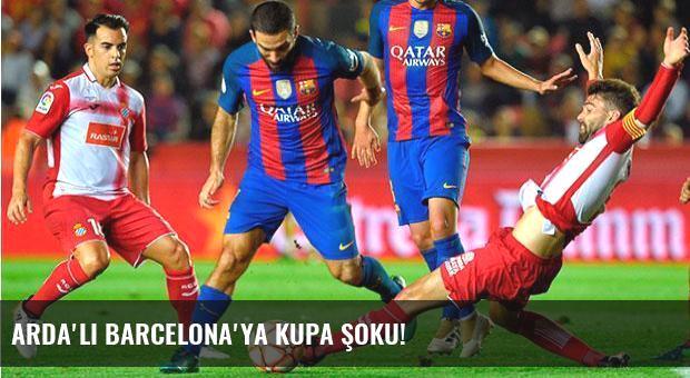Arda'lı Barcelona'ya kupa şoku!