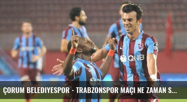 Çorum Belediyespor - Trabzonspor maçı ne zaman saat kaçta hangi kanalda? (Canlı izle)