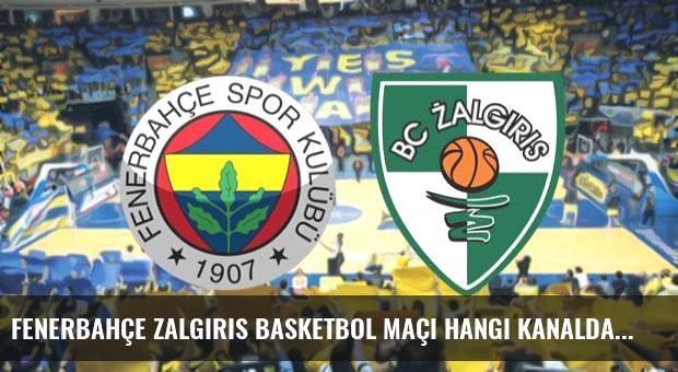 Fenerbahçe Zalgiris basketbol maçı hangi kanalda saat kaçta, karşılaşma şifresiz mi?