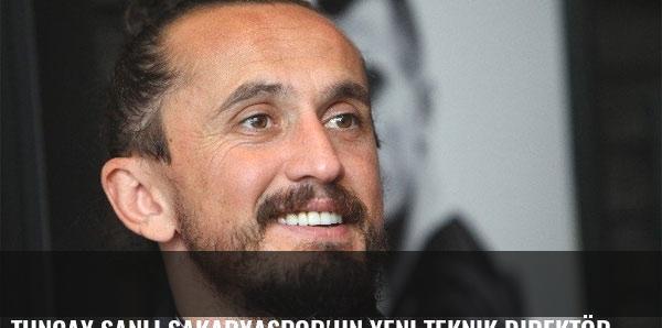 Tuncay Şanlı Sakaryaspor'un yeni teknik direktörü!